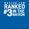 Baylor Law Ranks #3 in Trial Advocacy, #51 Overall in National U.S. News Rankings