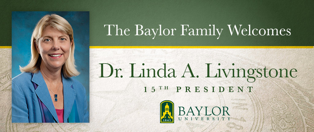 Baylor Welcomes Dr. Linda A. Livingstone 15th President of Baylor University