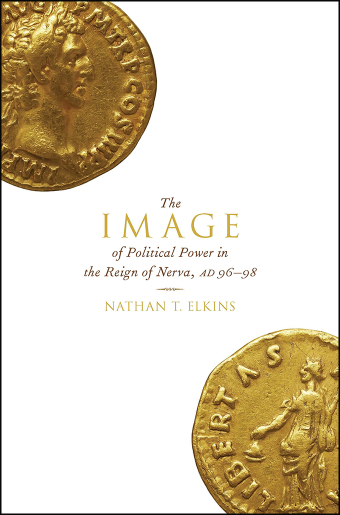 N.T. Elkins, The Image of Political Power in the Reign of Nerva (Oxford University Press, 2017)