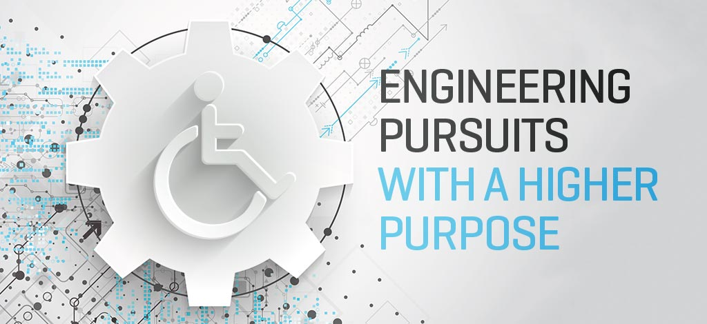 Engineering Pursuits with a Higher Purpose