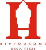 Special Thanks: Hippodrome Waco