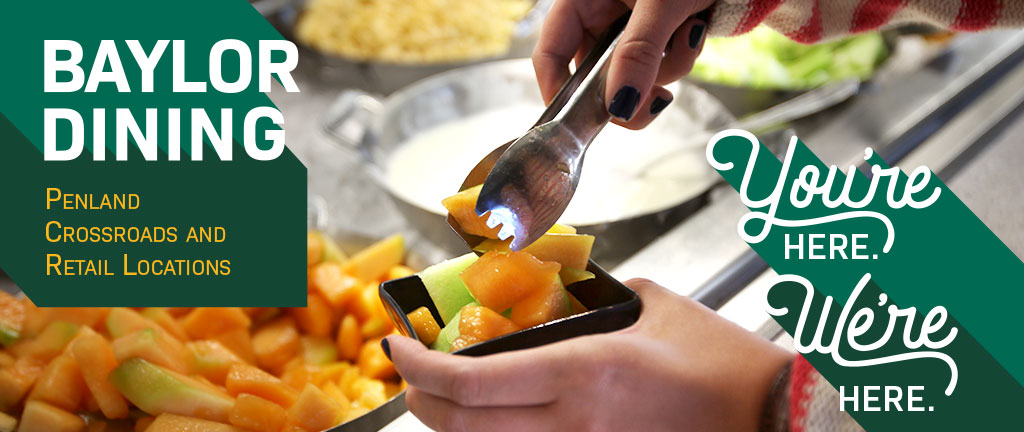 You're Here. We're Here. Baylor Summer Dining hour & options.