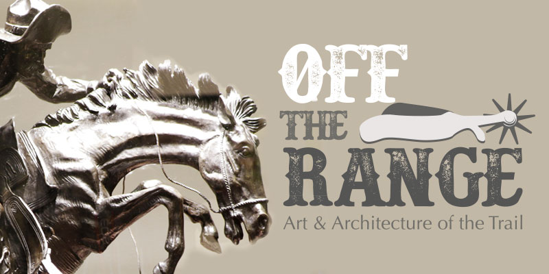 Off the Range: The Art and Architecture of the Trail