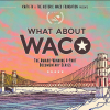 [what about waco]