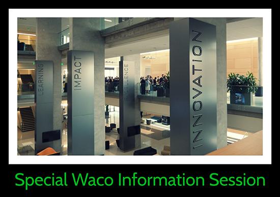 Waco Info Session