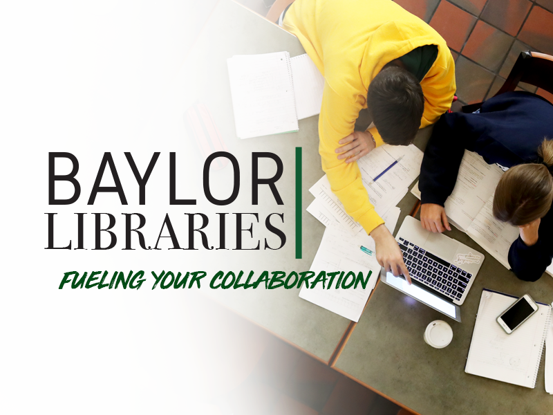 Baylor Libraries Fueling Collaboration