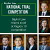 Baylor Law National Trial Teams Excel at Regional Competition