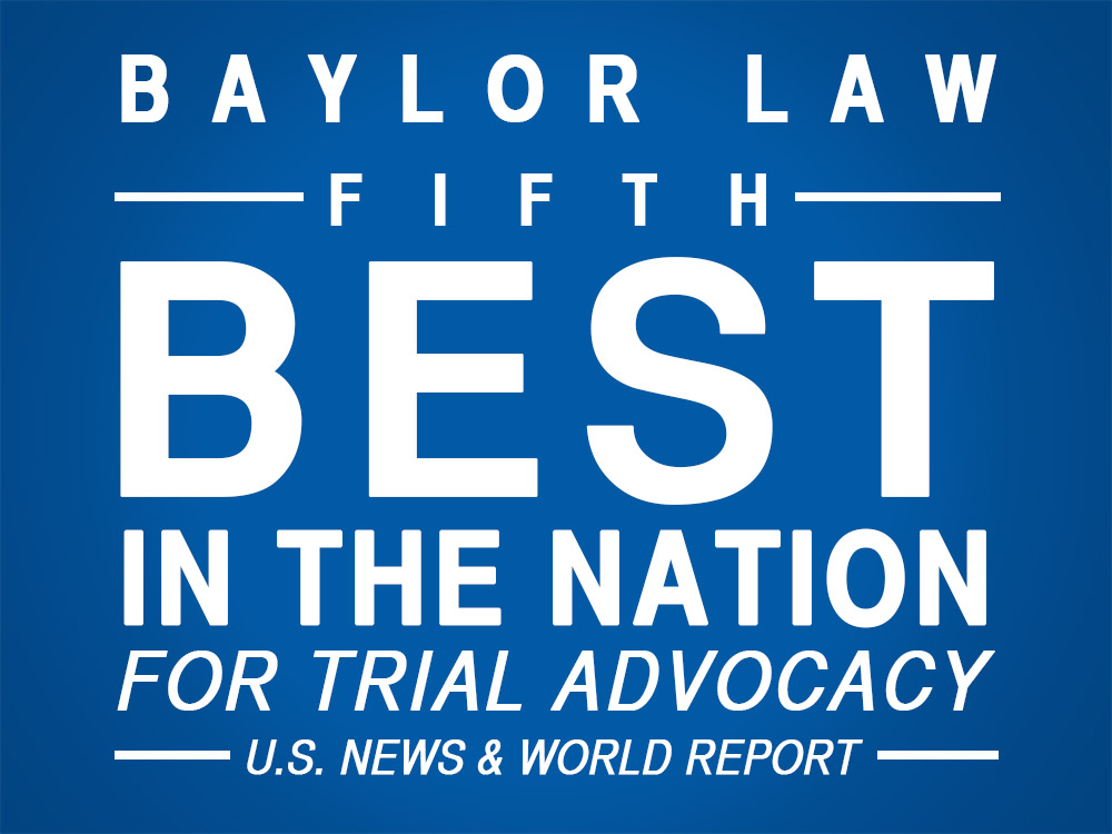 Baylor Law Ranks in Top Five in Trial Advocacy, #50 Overall in National <i>U.S. News</i>&nbsp; Rankings