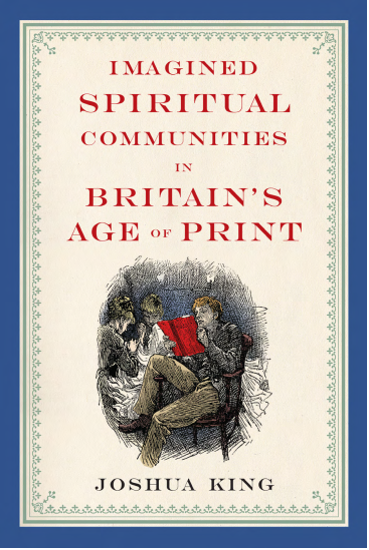 Imagined Spiritual Communities in Britain's Age of Print