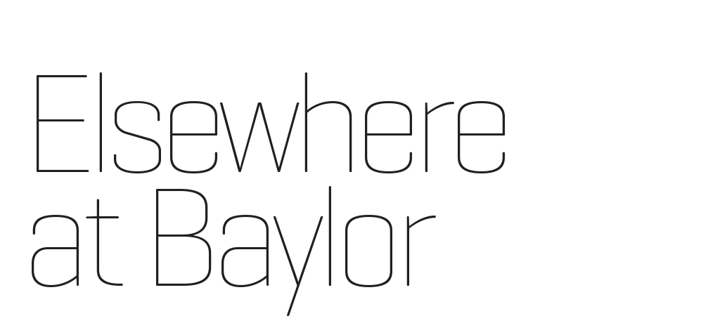 Large Type Treatment of Title: Elsewhere at Baylor