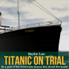 Titanic on Trial - Call for Volunteers