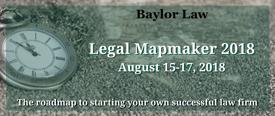 Baylor Law's Legal Mapmaker 2018 teaches law grads how to