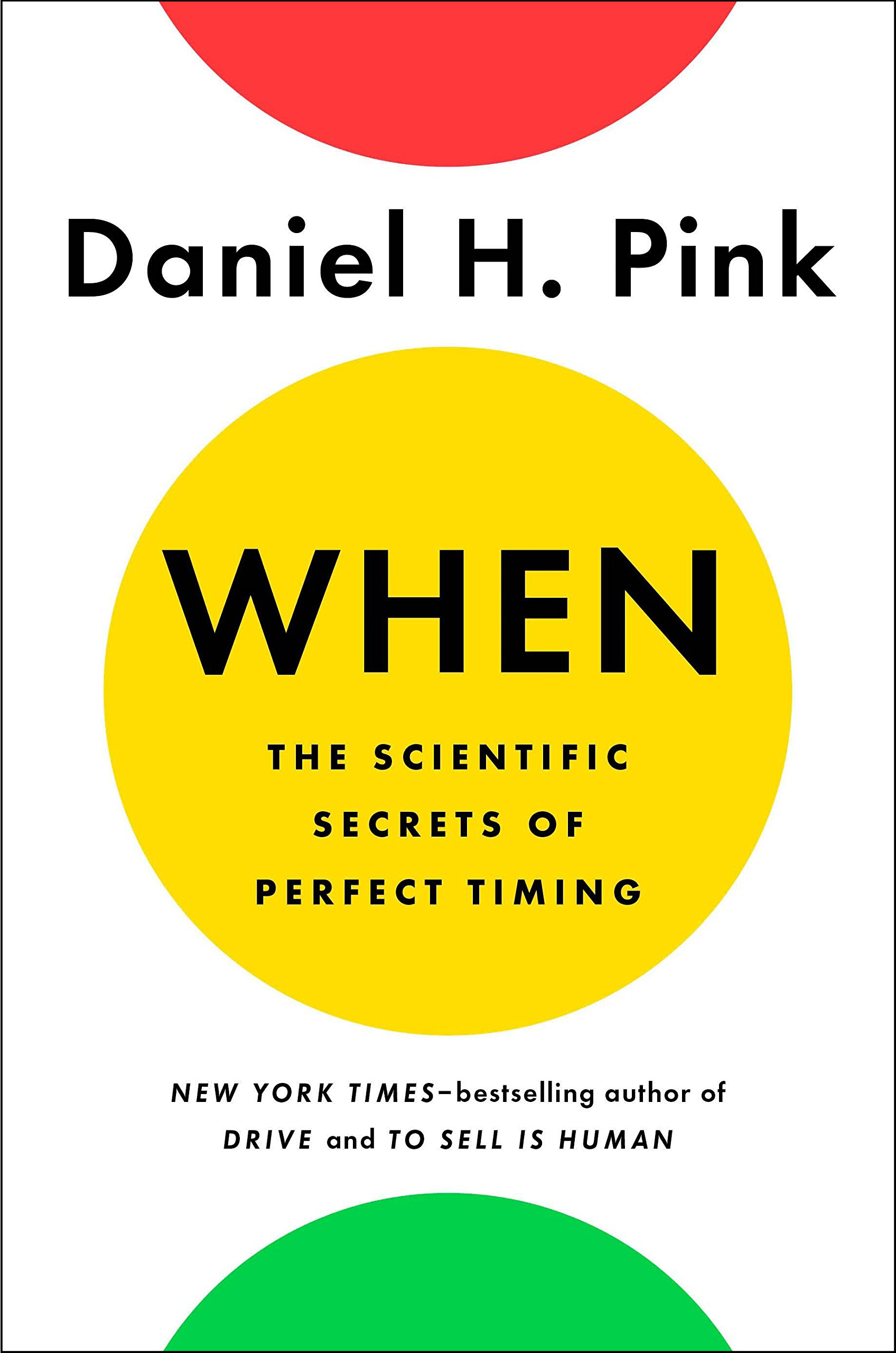 Book cover of When: The scientific secrets of perfect timing