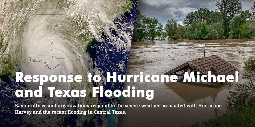 Response to Hurricane Michael and Texas Flooding