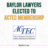 Two Baylor Lawyers Elected to Prominent Legal Association Membership