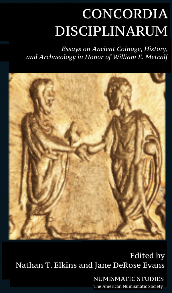 N.T. Elkins and Jane DeRose Evans | Concordia Disciplinarum Essays on Ancient Coinage, History, and Archaeology in Honor of William E. Metcalf