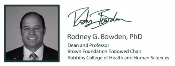 Rodney G. Bowden, Dean and Professor, Brown Foundation Endowed Chair, Robbins College