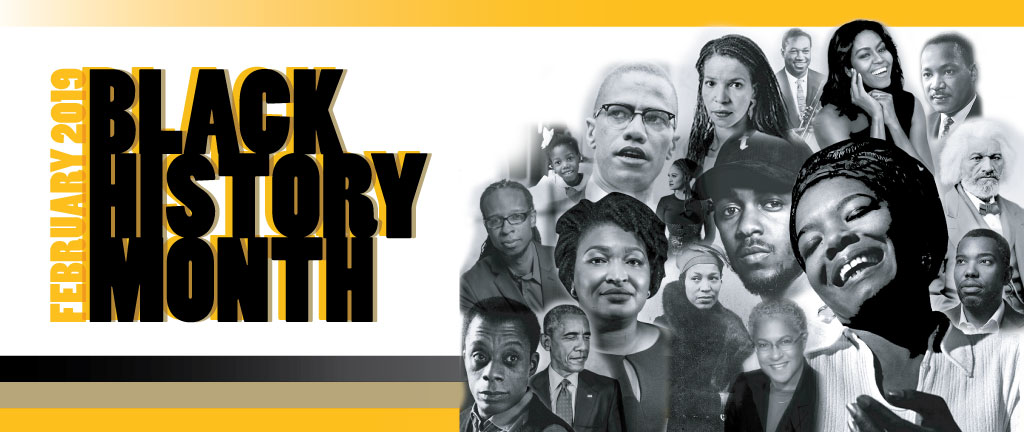 Black History Month 2019; featured are names and images of individuals students said have inspired them