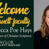Baylor's Truett Seminary Appoints Dr. Rebecca Poe Hays as Assistant Professor of Christian Scriptures