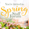 Join us for Spring Staff Forum