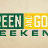 [Green and Gold Weekend]