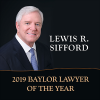Lewis R. Sifford Named the 2019 Baylor Lawyer of the Year