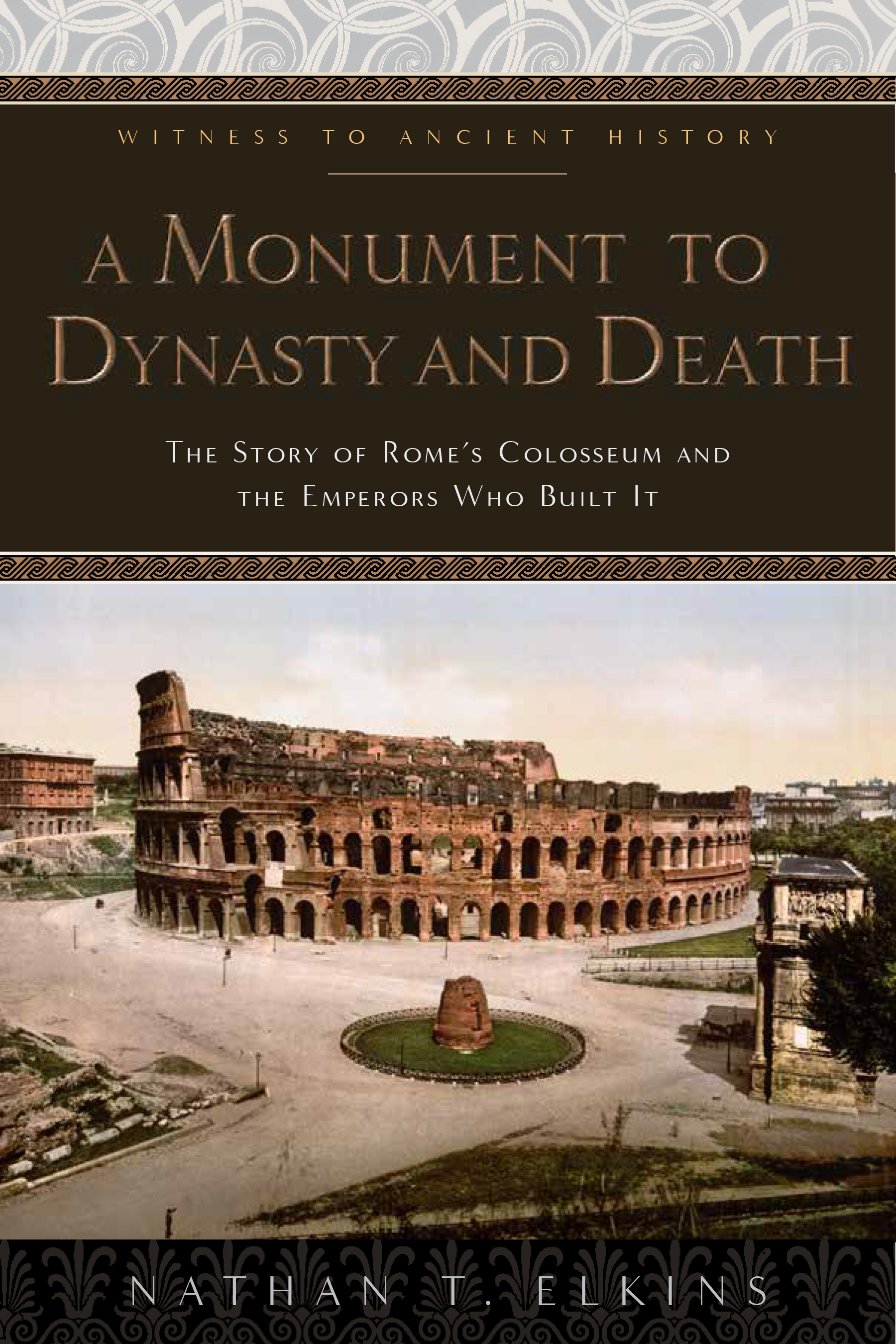 N.T. Elkins, A Monument to Dynasty and Death (John Hopkins Press, 2019)