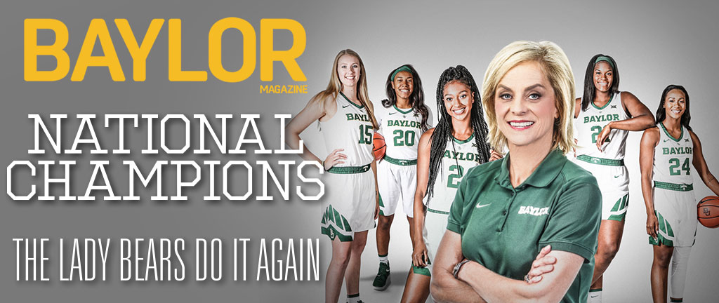Coach Kim Mulkey poses with the Baylor women's basketball team on the cover of the Baylor Magazine Summer 2019 edition.
