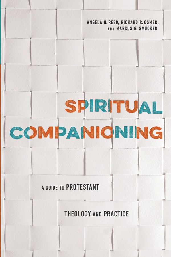 <i>Spiritual Companioning: A Guide to Protestant Theology and Practice</i> (2015) Angela Reed, Richard Osmer, and Marcus Smucker
