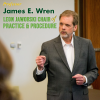 Professor Jim Wren Named the Leon Jaworski Chair of Practice & Procedure at Baylor Law