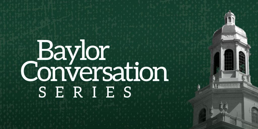 Baylor Fall 2020 Calendar.Fall 2019 2020 Conversation Series On Civil Discourse Begins
