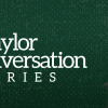 [Baylor Conversation Series]