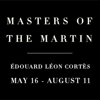 Masters of the Martin: Edouard Leon Cortes