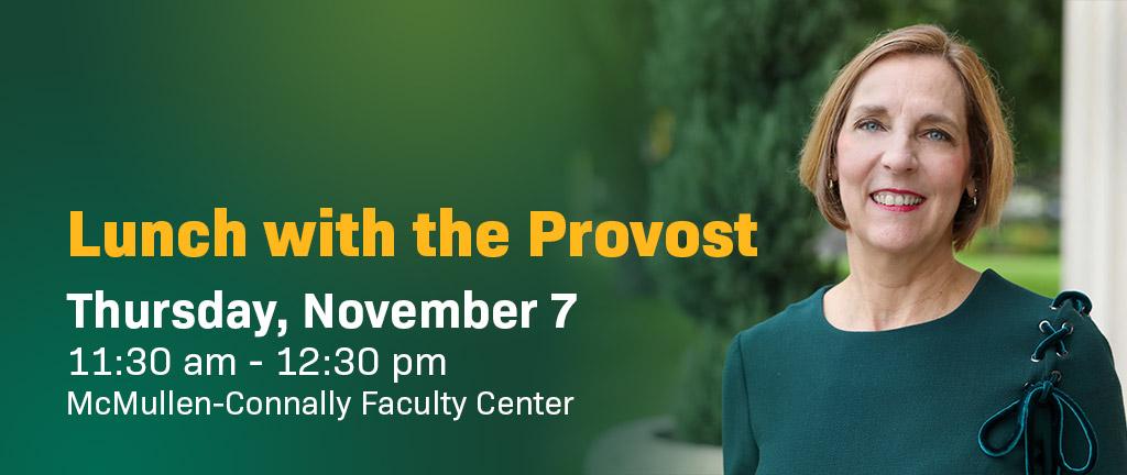 Lunch with Baylor Provost Nancy Brickhouse, Ph.D. on Nov. 7.