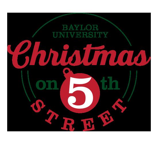 Christmas On 5th Baylor 2020 Christmas on 5th Street | Student Activities | Baylor University
