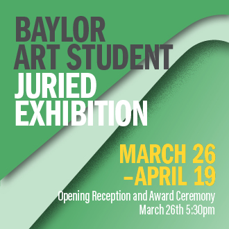 Baylor Art Student Exhibition
