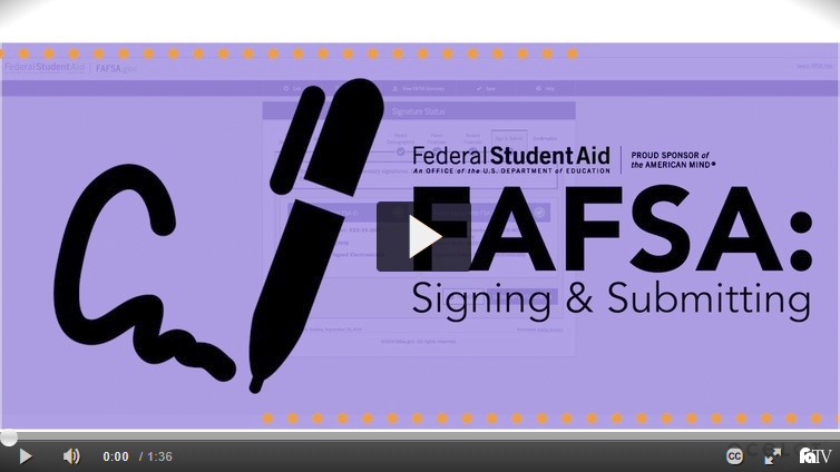 FAFSA: Signing & Submitting