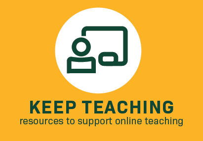 Keep Teaching -- Resources to Support Online Teaching