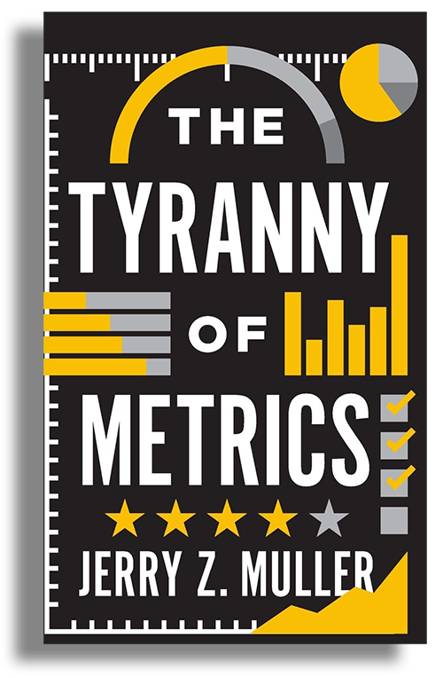 Book Cover of The Tyranny of Metrics