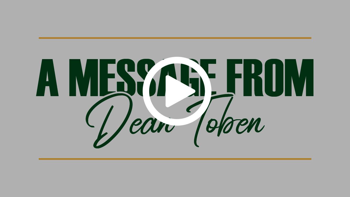 A Message from Dean Toben