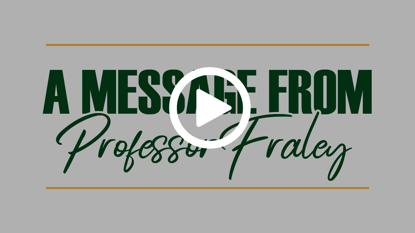 A Message from Professor Fraley