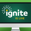 IGNITE: It's Go Time!