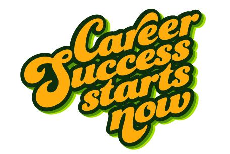 Career Success Starts Now