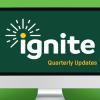Ignite Quarterly Release