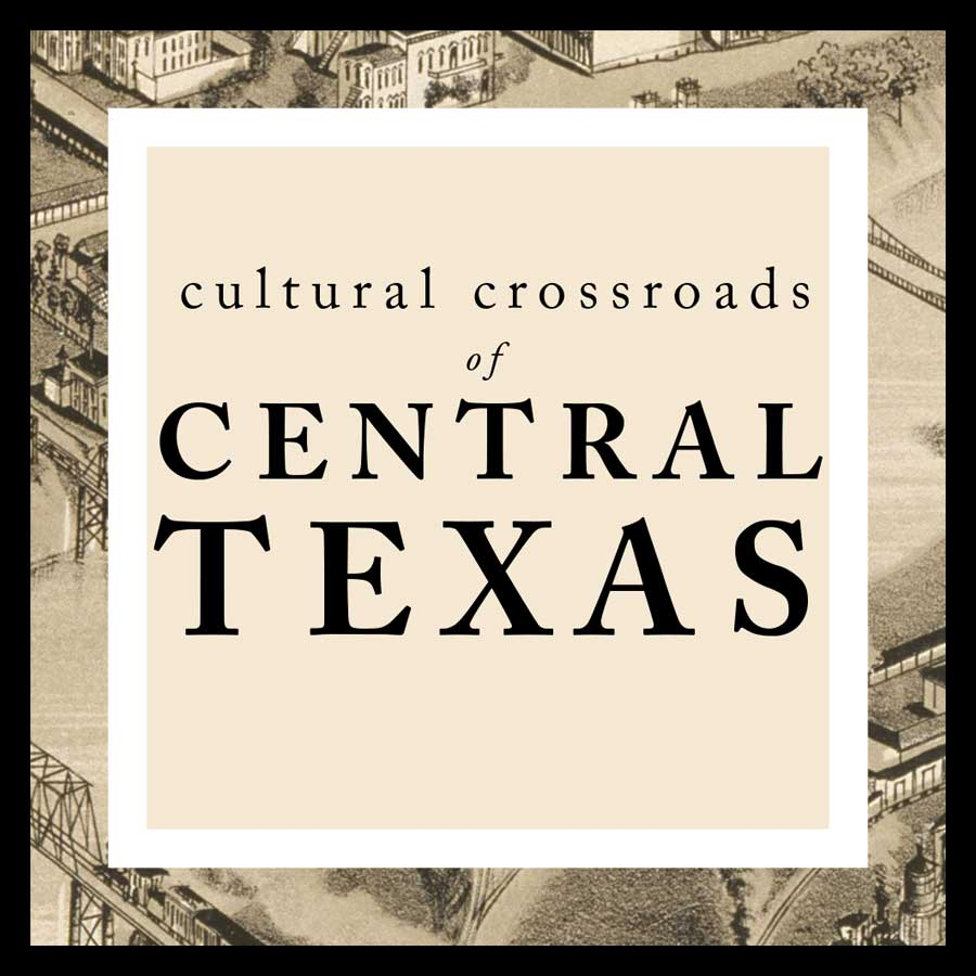 Cultural Crossroads of Central Texas