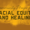 Cultural Wealth Wednesday: Community Prayer Walk on Racial Equity, Change, and Healing