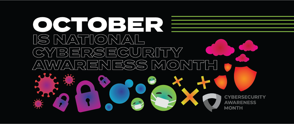 National Cybersecurity Awareness Month.