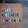 You're a Neighbor. Be a Kind One.