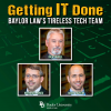 Getting IT Done – Baylor Law's Tireless Tech Team