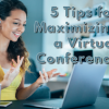 5 Tips for Maximizing a Virtual Conference